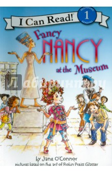 Fancy Nancy at the Museum (Level 1)Изучение иностранного языка<br>Nancy s class is going on a trip to the museum. Even after a bumpy bus ride, Nancy finds a way to make the day extra-fancy!<br>