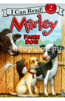 Marley. Farm DogИзучение иностранного языка<br>When Marleys family visits Uncle Bobs farm, Cassie turns out to be an excellent farmhand but Marley just seems to get in the way. Surely theres something Marley can do to help!<br>