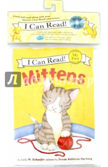 Mittens (+CD)Изучение иностранного языка<br>Mittens is a small, shy kitten in a big, new house. Will he find a place just for him?<br>