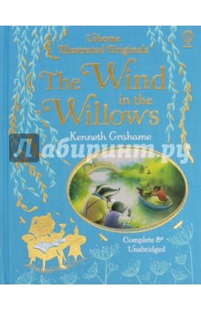 The Wind in the WillowsЛитература на иностранном языке для детей<br>Join Mole, Ratty, Badger and Mr. Toad in their adventures and antics, from venturing into the dark and dangerous Wild Wood to larking about in their boats, in this enchantingly illustrated edition of Kenneth Grahame s timeless classic. Complete and unabridged, this is a beautiful gift to be treasured and shared year after year.<br>