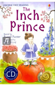 The Inch Prince (+CD)Литература на иностранном языке для детей<br>When Mrs. Ping wishes for a little child, that s exactly what she gets. But there s something very unusual about this particular boy.<br>A Japanese folktale retold with simple text to help beginner readers develop reading stamina.<br>Part of the Usborne Reading Programme developed with reading experts at the University of Roehampton.<br>English Learner s Editions come with CD recordings in British and American English and downloadable worksheets and teacher s notes.<br>