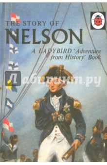 The Story of NelsonЛитература на иностранном языке для детей<br>This Ladybird Book about the story of Nelson is a gem from the Ladybird vintage archive. First published in 1957, this is a classic Ladybird hardback book, packed with information about one of the most famous sailors in British history. This new edition, published alongside the Story of Napoleon more than two centuries after the Battle of Trafalgar, is exactly the same as the original, with a dust jacket and beautifully reproduced images. The story of Nelson is told dramatically by L. du Garde Peach, and his adventures are wonderfully illustrated throughout.<br>