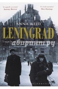 Leningrad. Tragedy of a City Under Siege, 1941-44