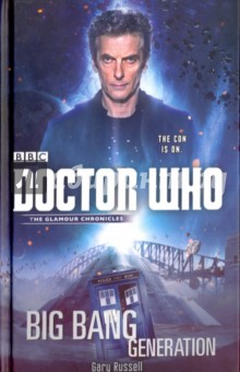 Doctor Who. Big Bang GenerationХудожественная литература на англ. языке<br>Christmas 2015, Sydney, New South Wales, Australia. <br>Imagine everyone s surprise when a time portal opens up in Sydney Cove. Imagine their shock as a massive pyramid now sits beside the Harbour Bridge, inconveniently blocking Port Jackson and glowing with energy. Imagine their fear as Cyrrus the mobster Globb, Professor Horace Jaanson and an alien assassin called Kik arrive to claim the glowing pyramid. Finally imagine everyone s dismay when they are followed by a bunch of con artists out to spring their greatest grift yet. <br>This gang consists of Legs (the sexy comedian), Dog Boy (providing protection and firepower), Shortie (handling logistics), Da Trowel (in charge of excavation and history) and their leader, Doc (busy making sure the universe isn t destroyed in an explosion that makes the Big Bang look like a damp squib).<br>And when someone accidentally reawakens The Ancients of the Universe - which, Doc reckons, wasn t the wisest or best-judged of actions - things get a whole lot more complicated…<br>