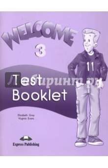 Welcome 3. Test BookletИзучение иностранного языка<br>Welcome is a three-level beginners course for children learning English. Welcome 3 finds Oscar in Edinburgh where he has moved with his family. There, he meets a new group of friends and becomes a reporter for the school magazine, The Welcome Weekly. Oscar and his new friends invite pupils to join in the fun and explore the English language through lively dialogues and exciting situations.<br>