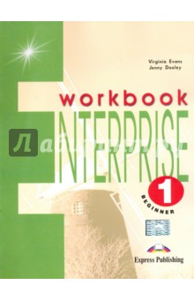 Enterprise 1. Beginner. WorkbookИзучение иностранного языка<br>Enterprise 1 Beginner is a communicative course, specially designed to motivate and involve students in effective learning.<br>