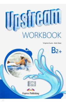 Upstream Upper Intermed B2+. Workbook Student's сервер hp proliant bl460c gen8 666162 b21 666162 b21
