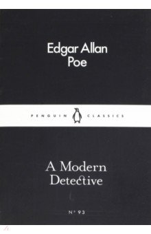 A Modern Detective. Современный детективХудожественная литература на англ. языке<br>In these two stories gentleman sleuth C. Auguste Dupin, the first fictional detective, investigates the death of a young girl and the grisly murders in the Rue Morgue.<br>