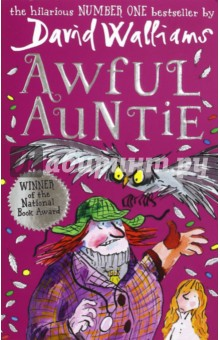 Awful AuntyЛитература на иностранном языке для детей<br>From number one bestselling author David Walliams comes another heartfelt but hilarious hoot of an adventure Stella Saxby is the sole heir to Saxby Hall. But awful Aunt Alberta and her giant owl will stop at nothing to get it from her. Luckily Stella has a secret - and slightly spooky - weapon up her sleeve...<br>