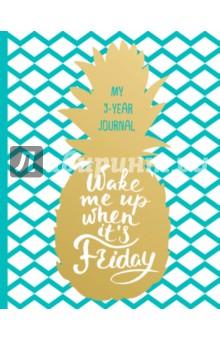 Wake Me Up When Its Friday. Дневник для школьников на 3 годаТематические альбомы и ежедневники<br>Пятибуки - это мегапопулярные дневники на 5 лет с вопросами на каждый день. Уже больше 150 000 человек в России ведут свой Пятибук! Что же в них особенного?<br>* вопросы на каждый день, которые покажут, как меняешься ты и твоя жизнь<br>* * * ты всегда можешь узнать, что происходило с тобой ровно 1,2,3 года назад <br>***** достаточно 5 минут в день, чтобы записать самое важное<br>ВПЕРВЫЕ - Пятибук для школьников - на 3 года! Отвечай на вопросы, мечтай, открывай новое и пиши об этом в Пятибук!<br>