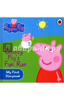 Peppa Pig. Daddy Pigs Fun RunЛитература на иностранном языке для детей<br>Daddy Pig s Fun Run is a delightful storybook based on the award-winning television character Peppa Pig. Huff, puff! Will Peppa Pig s Daddy make it to the finish line of the fun run and raise enough money to fix the school roof? Part of the My First Storybook range, Daddy Pig s Fun Run is a colourful and engaging board book based on the award-winning Nick Jr. television series. The captivating stories and familiar characters are ideal for encouraging children to take an early interest in reading. The Peppa Pig range of books are fun, interactive and educational, ideal for encouraging children to start to read by themselves. Titles available from Ladybird include: Fun at the Fair, Peppa Goes Swimming, Peppa s Big Day Out and many more.<br>