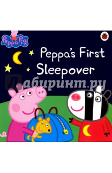Peppa Pig. Peppas First SleepoverЛитература на английском языке<br>Peppa Pig is going to her very first sleepover at Zoe Zebras house. The most important thing about a sleepover is that you must not sleep! With music, a midnight feast and a scary story, can Peppa and her friends stay awake? Read more in this delightful piggy tale.<br>