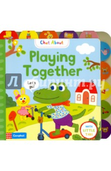 Playing TogetherЛитература на иностранном языке для детей<br>Playing Together is perfect for encouraging little ones to start talking about playing together. Featuring sweet, funny toddler/animal characters in familiar playful scenes using the language that a toddler will hear in their everyday lives.<br>The sturdy little tabs along the top and down the side will help toddlers find their favourite page and encourage interactivity. Goolygooly s (Kim Hyun) colourful, contemporary and expressive illustrations are a delight.<br>