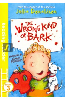 Wrong Kind of Bark. Level 3Литература на иностранном языке для детей<br>A lovely, funny chapter book about a little boy and his puppy by Julia Donaldson, author of The Gruffalo, perfect for children learning to read. Finlay is a real dreamer, and he s always getting things wrong. But when he brings his puppy into class it looks like he might have done the right thing after all. The Reading Ladder series helps children to enjoy learning to read. It features well-loved authors, classic characters and favourite topics, so that children will find something to excite and engage them in every title they pick up. It s the first step towards a lasting love of reading. Level 3 Reading Ladder titles are perfect for fluent readers who are beginning to read exciting, challenging stories independently. It features: varied sentences; detailed illustrations to enjoy; chapters; interesting characters and themes; a rich range of vocabulary; and, more complex storylines to stretch confident readers. All Reading Ladder titles are developed with a leading literacy consultant, making them perfect for use in schools and for parents keen to support their children s reading.<br>