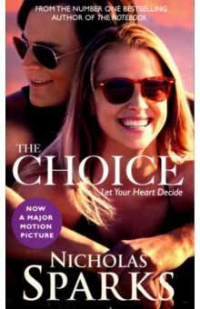 The Choice (film tie-in)Художественная литература на англ. языке<br>Travis Parker has everything a man could want: a good job; loyal friends; his dream home in small-town North Carolina. In full pursuit of the good life, he believes that a serious relationship with a woman would only cramp his style. That is until Gabby Holland moves in next door. Despite Travis s attempts to be friendly, she seems to have a chip on her shoulder about him. But something compels Travis to get to know his new neighbour. His persistent efforts lead them both to make tough decisions, the consequences of which neither could have foreseen. The Choice confronts us with that most heart-wrenching question of all: how far would you go to keep the hope of love alive?<br>