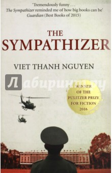 The Sympathizer (Fiction Pulitzer Prize16)Художественная литература на англ. языке<br>WINNER OF THE PULITZER PRIZE FOR FICTION 2016 It is April 1975, and Saigon is in chaos. At his villa, a general of the South Vietnamese army is drinking whiskey and, with the help of his trusted captain, drawing up a list of those who will be given passage aboard the last flights out of the country. The general and his compatriots start a new life in Los Angeles, unaware that one among their number, the captain, is secretly observing and reporting on the group to a higher-up in the Viet Cong. The Sympathizer is the story of this captain: a man brought up by an absent French father and a poor Vietnamese mother, a man who went to university in America, but returned to Vietnam to fight for the Communist cause. A gripping spy novel, an astute exploration of extreme politics, and a moving love story, The Sympathizer explores a life between two worlds and examines the legacy of the Vietnam War in literature, film, and the wars we fight today.<br>