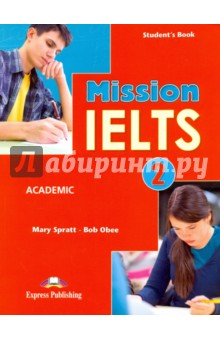 Mission IELTS-2. Academic Students BookАнглийский язык<br>Mission IELTS 2 Academic is the second in a two-course book series which aims to help students to achieve their potential for success in the IELTS exam. Each of its thematic units aims to develop the core language and skills needed for success in one of the IELTS papers. Its innovative unit structure enables the user to focus in-depth on language and skills to improve performance in the different sections of each paper and provides thorough exam awareness training and practice for the different tasks in these papers. The series is complete with a General Training course supplement.<br>