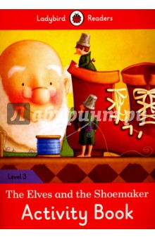 The Elves and the Shoemaker. Activity Book. Level 3Литература на иностранном языке для детей<br>Two little elves help a poor shoemaker. How can he thank them?<br>Ladybird Readers is a series of traditional tales, modern stories and non-fiction, written for young learners of English as a foreign language. Each activity book includes language activities to support the CEF framework, as well as help young learners prepare for the Cambridge Young Learners English (YLE) exams and fulfils SSRW criteria.<br>This Level 3 activity book is ideal for children who are eager to start reading longer stories It covers CEF level A1+ and supports YLE movers exams.<br>