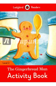 The Gingerbread Man. Activity Book. Level 2Литература на иностранном языке для детей<br>One day, a little old woman made a gingerbread man. He jumped from the oven and ran and ran! Ladybird Readers is a graded reading series of traditional tales, popular characters, modern stories, and non-fiction, written for young learners of English as a foreign or second language. Beautifully illustrated and carefully written, the series combines the best of Ladybird content with the structured language progression that will help children develop their reading, writing, speaking, listening and critical thinking skills. The four levels of Readers and Activity Books follow the CEFR framework and include language activities that provide preparation for the Cambridge English: Young Learners (YLE) Starters, Movers and Flyers exams. The Gingerbread Man, a Level 2 Activity Book, is A1 in the CEFR framework and supports YLE Movers exams. The activities encourage children to practice short sentences containing a maximum of two clauses, introducing the past tense and some simple adverbs.<br>