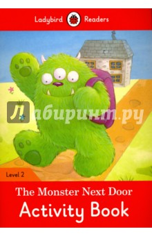 The Monster Next Door. Activity Book. Level 2Литература на иностранном языке для детей<br>George is a normal boy. Green is a monster. But, George wants to be a monster. And Green wants to be a normal boy! Ladybird Readers is a series of traditional tales, modern stories, and nonfiction, written for young learners of English as a foreign language. Each activity book includes language activities to support the CEF framework, as well as help young learners prepare for the Cambridge Young Learners English (YLE) exams and fulfills SSRW criteria. This Level 2 activity book is ideal for children who have received some reading instruction and can read short, simple sentences. It covers CEF level A1 and supports YLE movers exams.<br>