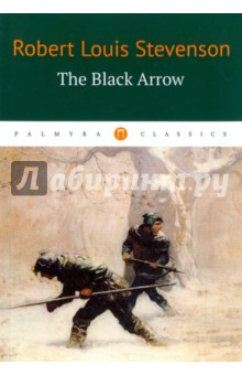 The Black ArrowХудожественная литература на англ. языке<br>The Black Arrow was first published in 1888. Being both an historical adventure novel and a romance novel, The Black Arrow tells the story of Richard (Dick) Shelton during the Wars of Roses: the young man becomes a knight, rescues lady Joanna Sedley, and obtains justice for the murder of his father, Sir Harry Shelton.<br>