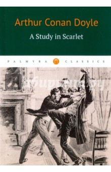 A Study in ScarletХудожественная литература на англ. языке<br>A Study in Scarlet (first published in 1987) marks the first appearance of Sherlock Holmes and Dr. Watson, who would become two of the most famous characters in popular fiction. Although Conan Doyle wrote 56 short stories featuring Holmes, A Study in Scarlet is one of only four full-length novels in the original canon.<br>