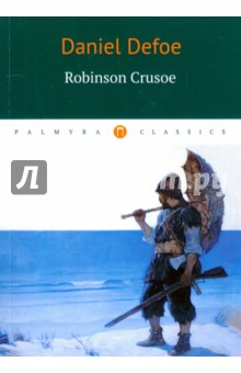 Robinson CrusoeХудожественная литература на англ. языке<br>Robinson Crusoe, a novel, first published in 1719, tells the story of a castaway who spends thirty years on a remote tropical island, encountering cannibals, captives, and mutineers, before being rescued. Despite its simple narrative style the novel was well received in the literary world and is often credited as marking the beginning of realistic fiction as a literary genre.<br>