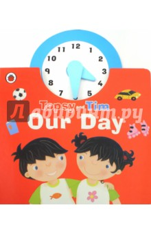 Topsy and Tim. Our DayЛитература на иностранном языке для детей<br>Topsy and Tim are having a very busy day! Follow the twins from morning to night as they wake up, go to school, play games, have dinner, get ready for bed and more, and move the real clock hands as you go along to show the time of day for each of their fun activities. Being able to tell the time on an analogue clock face is a key early learning skill for children starting school and beyond, and this fun, interactive book is perfect for extra practice and support.<br>