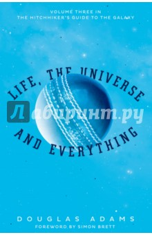 Life, the Universe and EverythingХудожественная литература на англ. языке<br>In Life, the Universe and Everything, the third title in Douglas Adams  blockbusting sci-fi comedy series, Arthur Dent finds himself enlisted to prevent a galactic war. In consequence of a number of stunning catastrophes, Arthur Dent is surprised to find himself living in a hideously miserable cave on prehistoric Earth. However, just as he thinks that things cannot get possibly worse, they suddenly do. He discovers that the Galaxy is not only mind-boggingly big and bewildering but also that most of the things that happen in it are staggeringly unfair.<br>