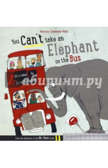 You Cant Take an Elephant On the BusЛитература на иностранном языке для детей<br>You can t take an elephant on the bus ...<br>It would simply cause a terrible fuss!<br>Elephants  bottoms are heavy and fat<br>and would certainly squash the seats quite flat.<br>Never put a camel in a sailing boat, or a tiger on a train, and don t even THINK about asking a whale to ride a bike ... This riotous picture book is filled with animals causing total disaster as they try to travel in the most unsuitable vehicles. A real romp of a book, with hilarious rhyming text and spectacular illustrations.<br>