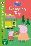 Peppa Pig. Camping Trip. Read it Yourself with Ladybird. Level 2