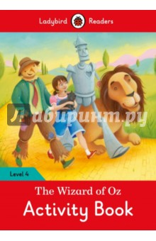 The Wizard of Oz. Activity BookЛитература на иностранном языке для детей<br>One day, a storm takes Dorothy and her little dog Toto to the Land of Oz. There, they meet a scarecrow, a tin man and a lion. Dorothy likes her new friends but she wants to go home. You must go to see the Wizard of Oz, said the Good Witch. He will help you.<br>Ladybird Readers is a series of traditional tales, modern stories and non-fiction, written for young learners of English as a foreign language. Each activity book includes language activities to support the CEF framework, as well as help young learners prepare for the Cambridge Young Learners English (YLE) exams and fulfils SSRW criteria.<br>This Level 4 activity book is ideal for children who are ready to read longer stories with a wider vocabulary. It covers CEF level A2 and supports YLE flyers exams.<br>