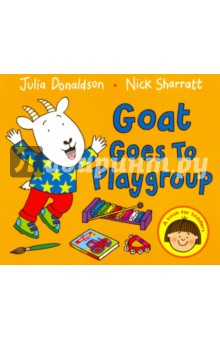 Goat Goes to Playgroup. Board bookЛитература на иностранном языке для детей<br>There s a commotion in the classroom as Goat and the other animals spend the day at playgroup. The musical instruments and the dressing up box are lots of fun, but - oh dear! - Goat gets into a muddle or two. Even the smallest toddler will enjoy the wonderfully silly animal antics in this book -- the ideal story for any child starting at, or already attending, a playgroup or nursery. Trademark Julia Donaldson rhymes and rhythms are perfect to read aloud, and Nick Sharratt s mischievous and funny illustrations make the bright and playful Goat Goes to Playgroup a sure winner. Just right for toddlers! Look out for: Hippo Has a Hat, Chocolate Mousse for Greedy Goose, One Mole Digging a Hole, Toddle Waddle and Animal Music.<br>