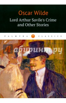 Lord Arthur Saviles Crime and Other StoriesХудожественная литература на англ. языке<br>Lord Arthur Savile s Crime and Other Stories, a much acclaimed collection of short semi-comic mystery stories, was first published in 1891.<br>It includes: Lord Arthur Savile s Crime, The Canterville Ghost, The Sphinx Without a Secret, The Model Millionaire, and The Portrait of Mr. W. H.<br>