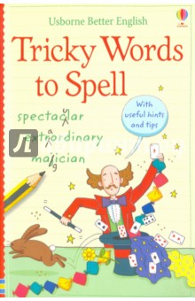 Tricky Words to SpellИзучение иностранного языка<br>Everyone has certain words they get stuck on, but this handy book is packed with hints and tips on how to get them right every time.<br>