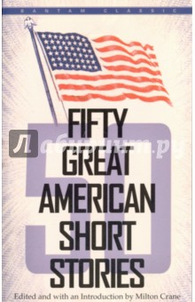 Fifty Great American Short StoriesХудожественная литература на англ. языке<br>A brilliant, far-reaching collection of stories from Washington Irving to John Updike. <br>The Classic Stories <br>Edgar Allan Poe s Ms. Found in a Bottle, Bret Harte s The Outcasts of Poker Flat, Sherwood Anderson s Death in the Woods, Stephen Vincent Benet s By the Waters of Babylon <br>The Great Writers <br>Melville, James, Dreiser, Faulkner, Hemingway, Steinbeck, McCullers <br>The Little-Known Masterpieces <br>Edith Wharton s The Dilettante, Finley Peter Dunne s Mr. Dooley on the Popularity of Fireman, Charles M. Flandrau s A Dead Issue, James Reid Parker s The Archimandrite s Niece<br>