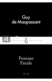 Femme FataleХудожественная литература на англ. языке<br>A selection of Maupassant s brilliant, glittering stories set in the Parisian beau monde and Normandy countryside. Introducing Little Black Classics: 80 books for Penguin s 80th birthday. Little Black Classics celebrate the huge range and diversity of Penguin Classics, with books from around the world and across many centuries. They take us from a balloon ride over Victorian London to a garden of blossom in Japan, from Tierra del Fuego to 16th-century California and the Russian steppe. Here are stories lyrical and savage; poems epic and intimate; essays satirical and inspirational; and ideas that have shaped the lives of millions. Guy de Maupassant (1850-1893). Maupassant s works available in Penguin Classics are A Parisian Affair and Other Stories, Bel-Ami and Pierre and Jean.<br>
