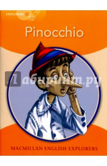 PinocchioЛитература на иностранном языке для детей<br>Pinocchio. Macmillan english explorers. Level 4.<br>A classic tale by Carlo Collodi. Adapted by Gill Munton.<br>Illustrated by Brown Leo.<br>