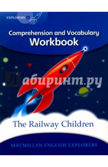 Railway Children. WorkbookЛитература на иностранном языке для детей<br> Macmillan English Explorers  have been written specifically for young learners of English. They bring first-language teaching methods to reading lessons in international classrooms. There are eight levels, from beginning readers to confident readers.<br>