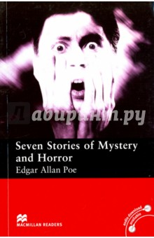 Seven Stories of Mystery and HorrorХудожественная литература на англ. языке<br>Seven intriguing stories by one of the most famous and gifted writers of nineteenth century American literature.<br>