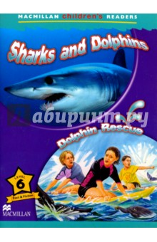 Sharks &amp; Dolphins. Dolphins RescueЛитература на иностранном языке для детей<br>This is a 6 level series of readers for children learning English, bringing together a variety of enjoyable fiction and non-fiction titles.<br>The series provides reinforcement of the basic structures and vocabulary contained in most major primary courses.<br>