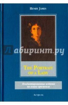 The Рortrait of a LadyХудожественная литература на англ. языке<br>Transplanted to Europe from her native America, Isabel Archer has candour, beauty, intelligence, an independent spirit and a marked enthusiasm for life. An unexpected inheritance apparently gives her freedom, but despite all her natural advantages she makes one disastrous error of judgement and the result is genuinely tragic. Her tale, told with James inimitable poise, is of the widest relevance.<br>