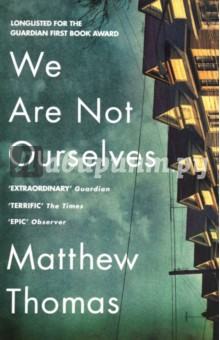 We Are Not OurselvesХудожественная литература на англ. языке<br>SHORTLISTED FOR THE JAMES TAIT BLACK PRIZE LONGLISTED FOR THE GUARDIAN FIRST BOOK AWARD NOMINATED FOR THE FOLIO PRIZE NAMED A NOTABLE BOOK OF THE YEAR BY THE NEW YORK TIMES A stunning, heartbreaking debut -  We Are Not Ourselves  is both the intimate story of a family and an epic of the American Century. Eileen Leary wants more. Raised in a downtrodden area of new York by hard-drinking, Irish immigrant parents, she dreams of another life: a better job, a bigger house, more respectable friends, a happy family. When she meets Ed Leary, a brilliant young scientist, she thinks she s found the perfect partner to pursue and share her American Dream with. An indefatigable love enters Eileen s life - but so too does a pervasive darkness and a loss that will last a lifetime.<br>