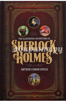 Illustrated Adventures of Sherlock HolmesХудожественная литература на англ. языке<br>The Illustrated Adventures of Sherlock Holmes collects twelve stories ерфе Arthur Conan Doyle himself selected as the best adventures of The Great Detective. Each tale is illustrated vividly with vintage artwork.<br>