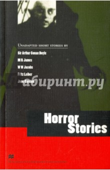 Horror StoriesХудожественная литература на англ. языке<br>This collection of five stories explores a variety of different literary approaches to the genre of horror. From a violent spirit brought to life by an old whistle, to a terrifying monster who lives deep under the ground, these stories will terrify and entertain fans of horror everywhere.<br>