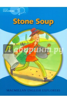 Stone SoupЛитература на иностранном языке для детей<br>In this traditional tale about co-operation and sharing, a traveller uses a magic stone to make soup. Everyone in the market joins in, and they all agree that it tastes very good!<br>Macmillan English Explorers have been written specifically for young learners of English. They bring first language teaching methods to reading lessons in international classrooms.<br>