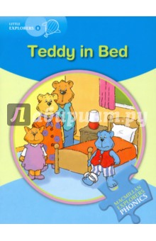 Teddy in BedЛитература на английском языке<br>Teddy hurts his leg and goes to bed feeling sad. But with the help of Mum, Dad, Cat and all his toys, he soon feels well again.<br>The Macmillan Explorers Phonics bring first language teaching methods to reading lessons in international classrooms. They focus on how reading works, so children are able to read new texts and pronounce new words more easily. The Macmillan Explorers Phonics complement the Macmillan Enqlish Explorers and can also be used alonaside<br>any other reading programme.<br>