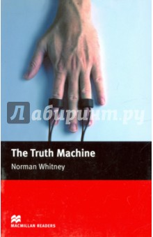 Truth MachineХудожественная литература на англ. языке<br>Professor Verity invents a machine which makes its subjects tell the truth. soon the professor has many clients who wish to use the amazing new invention.<br>