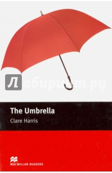UmbrellaХудожественная литература на англ. языке<br>A romantic story of mistaken identity. On a wet day, the purchase of an umbrella leads to a romantic chance encounter.<br>