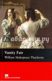 Vanity FairХудожественная литература на англ. языке<br>Tells the story of Becky Sharps rise from rags to riches in Vanity Fair. This is a work about the situation of two women during nineteenth century British society and the French napoleonic wars.<br>